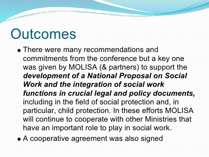 Outcomes  There were many recommendations and  commitments from the conference but a key one  was given by MOLISA (& partn...