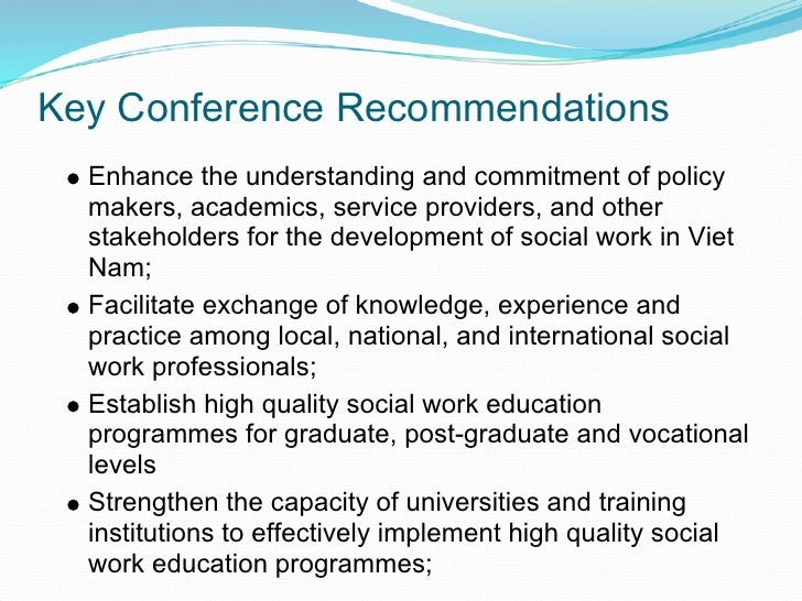 Key Conference Recommendations   Enhance the understanding and commitment of policy   makers, academics, service providers...