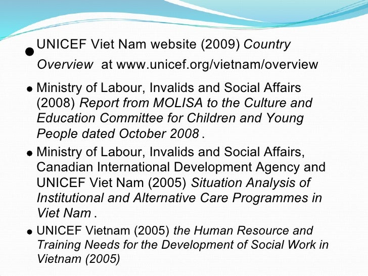 UNICEF Viet Nam website (2009) Country Overview at www.unicef.org/vietnam/overview Ministry of Labour, Invalids and Social...