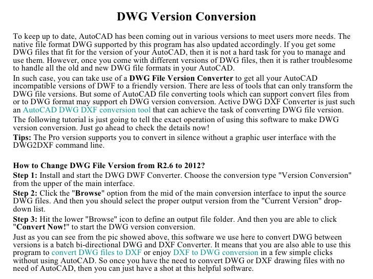 DWG Version ConversionTo keep up to date, AutoCAD has been coming out in various versions to meet users more needs. Thenat...