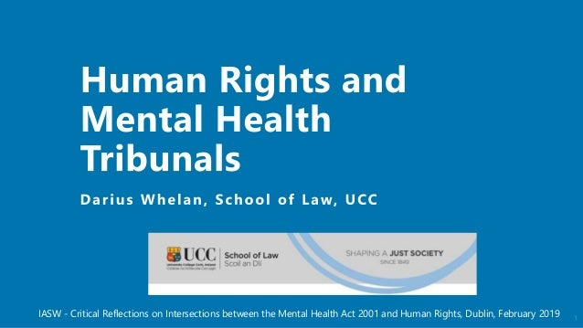 1IASW - Critical Reflections on Intersections between the Mental Health Act 2001 and Human Rights, Dublin, February 2019