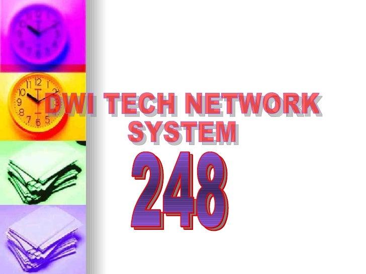 248 248 DWI TECH NETWORK SYSTEM