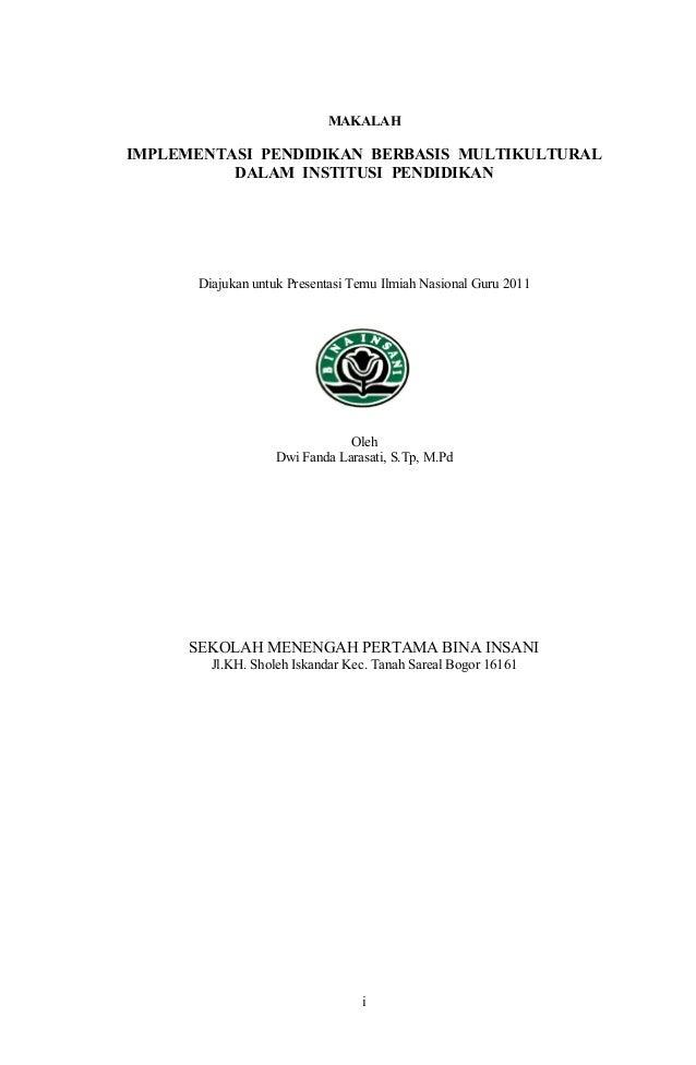 MAKALAH  IMPLEMENTASI PENDIDIKAN BERBASIS MULTIKULTURAL DALAM INSTITUSI PENDIDIKAN  Diajukan untuk Presentasi Temu Ilmiah ...