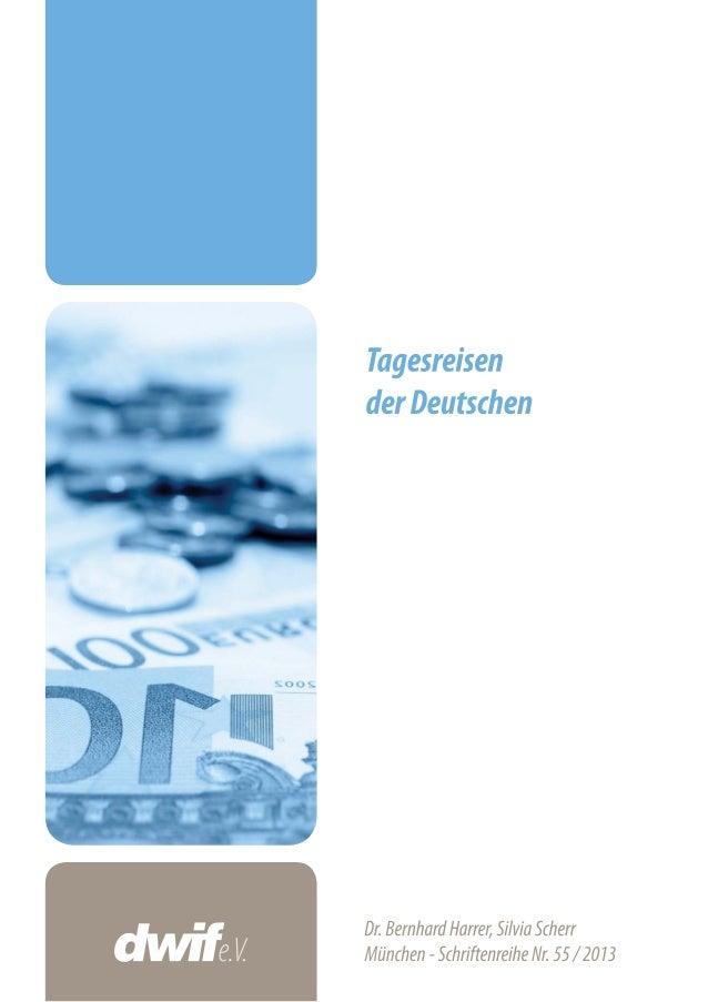 Tagesreisen der Deutschen - 1 - Tagesreisen der Deutschen Grundlagenuntersuchung finanziert durch Zuwendungen des Bundesmi...