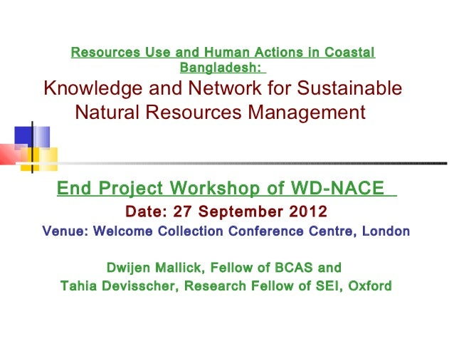 Resources Use and Human Actions in Coastal                  Bangladesh:Knowledge and Network for Sustainable   Natural Res...