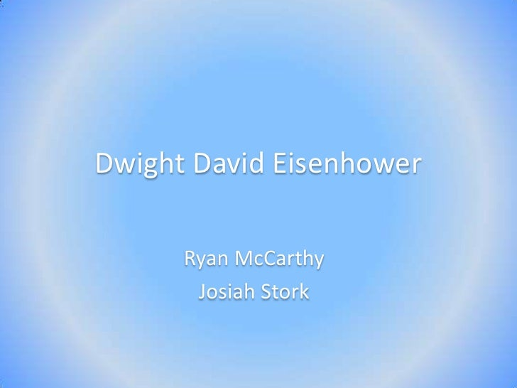 Dwight David Eisenhower<br />Ryan McCarthy<br />Josiah Stork<br />