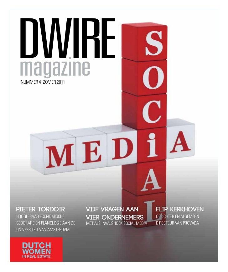 DWIREmagazine  NUMMER 4 ZOMER 2011pieter tordoir                   Vijf Vragen aan                   flip kerkhoVenhOOglER...