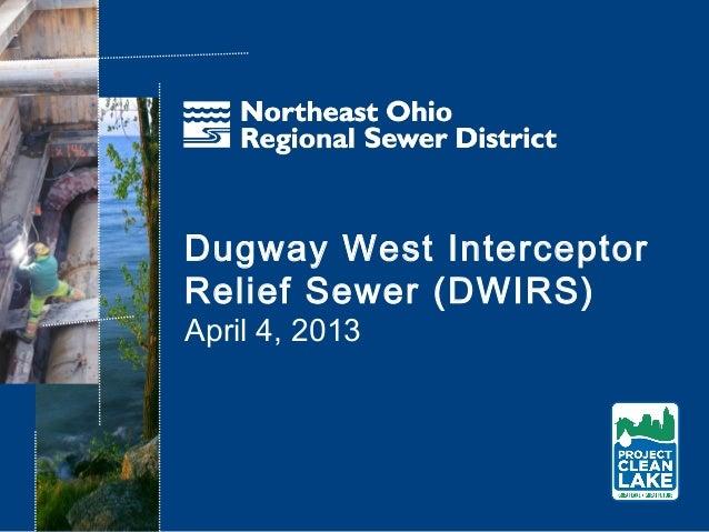 Dugway West InterceptorRelief Sewer (DWIRS)April 4, 2013