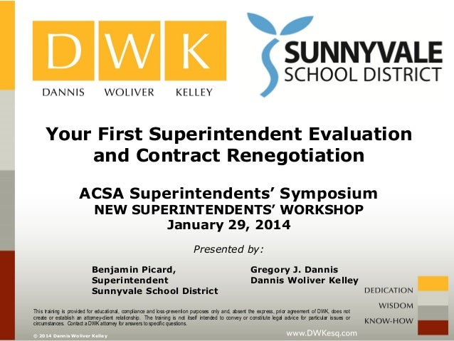 Your First Superintendent Evaluation and Contract Renegotiation ACSA Superintendents' Symposium NEW SUPERINTENDENTS' WORKS...