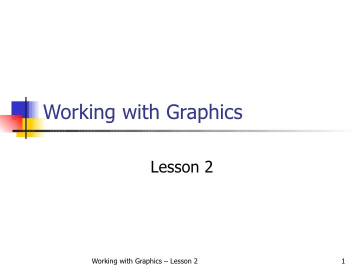 Working with Graphics Lesson 2