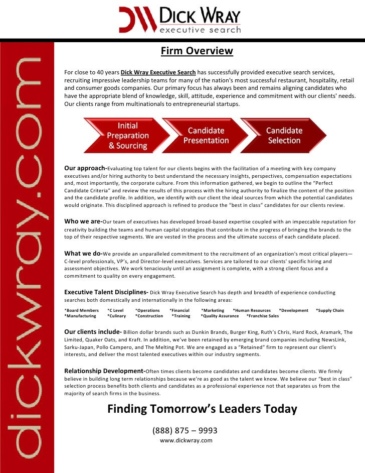 Firm OverviewFor close to 40 years Dick Wray Executive Search has  successfully provided executive search services