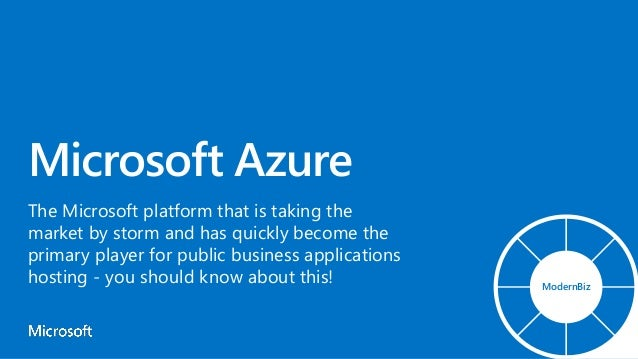 Microsoft Azure The Microsoft platform that is taking the market by storm and has quickly become the primary player for pu...