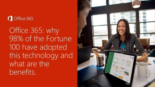 Office 365: why 98% of the Fortune 100 have adopted this technology and what are the benefits.