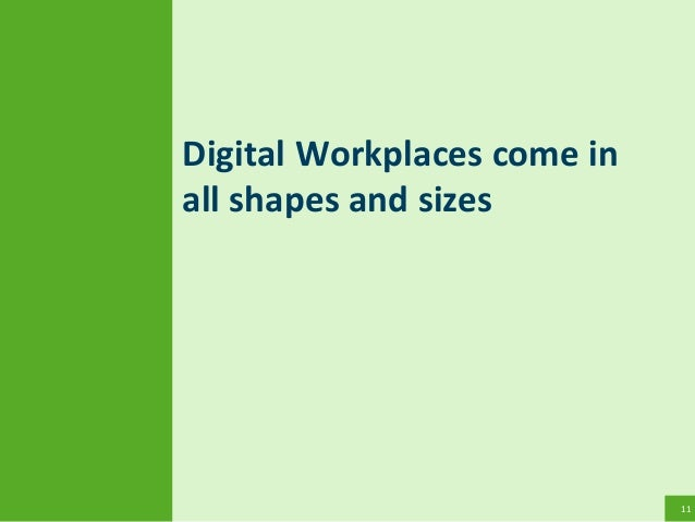 11 Digital Workplaces come in all shapes and sizes
