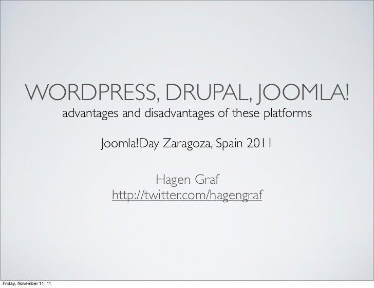 WORDPRESS, DRUPAL, JOOMLA!                          advantages and disadvantages of these platforms                       ...