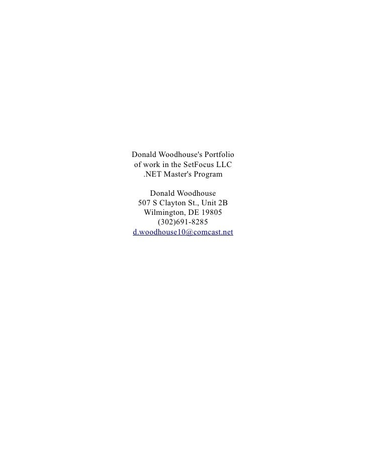 Donald Woodhouse's Portfolio of work in the SetFocus LLC    .NET Master's Program      Donald Woodhouse  507 S Clayton St....