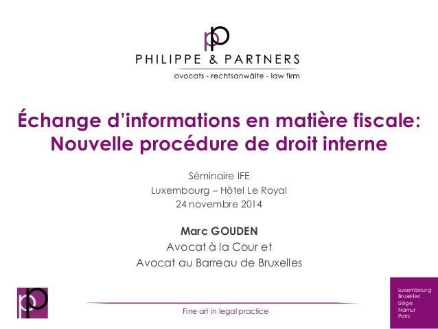 Échange d'informations en matière fiscale:  Luxembourg  Bruxelles  Liège  Namur  Paris  Nouvelle procédure de droit intern...