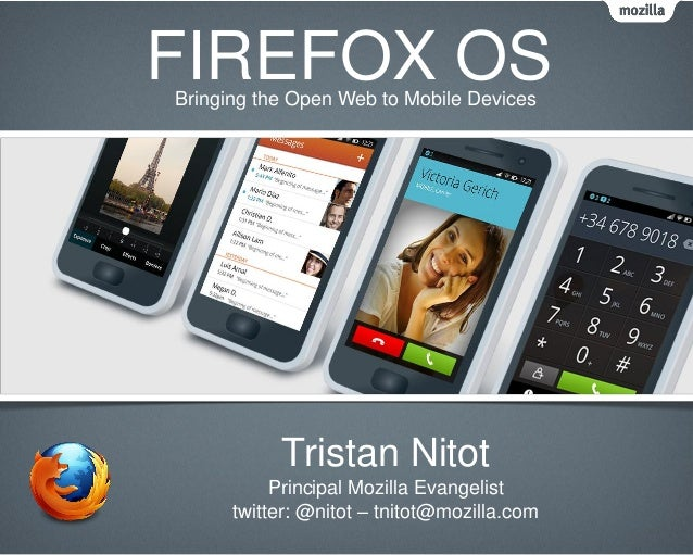 FIREFOX OSBringing the Open Web to Mobile Devices           Tristan Nitot           Principal Mozilla Evangelist      twit...