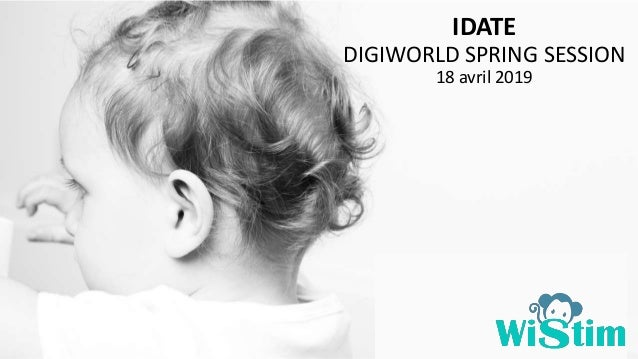 IDATE DIGIWORLD SPRING SESSION 18 avril 2019