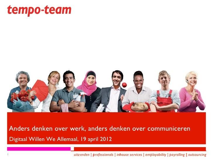 Anders denken over werk, anders denken over communiceren    Digitaal Willen We Allemaal, 19 april 20121