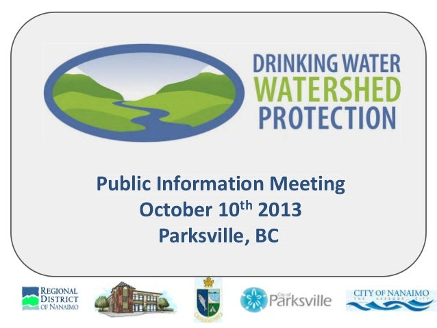 Public Information Meeting October 10th 2013 Parksville, BC