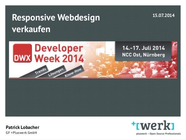 Responsive Webdesign verkaufen  Patrick Lobacher  GF +Pluswerk GmbH 15.07.2014
