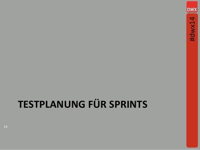 TESTPLANUNG FÜR SPRINTS 14 #dwx14