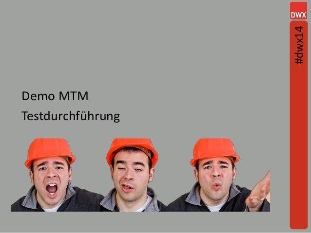 Demo MTM Testdurchführung #dwx14