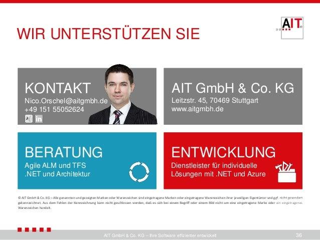 AIT GmbH & Co. KG Leitzstr. 45, 70469 Stuttgart www.aitgmbh.de KONTAKT info@aitgmbh.de +49 711 49066430 BERATUNG Agile ALM...