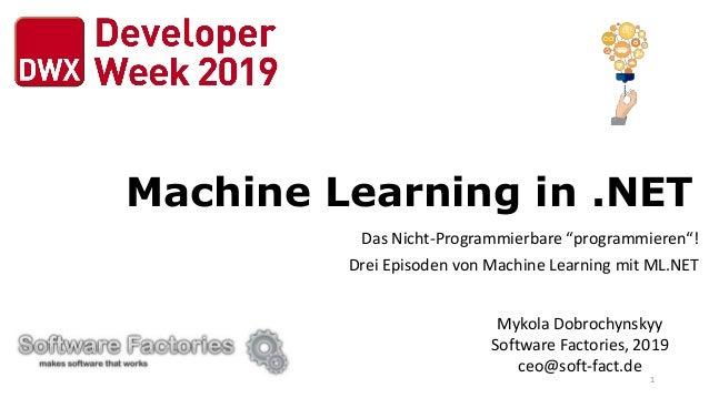 """Machine Learning in .NET Das Nicht-Programmierbare """"programmieren""""! Drei Episoden von Machine Learning mit ML.NET Mykola D..."""