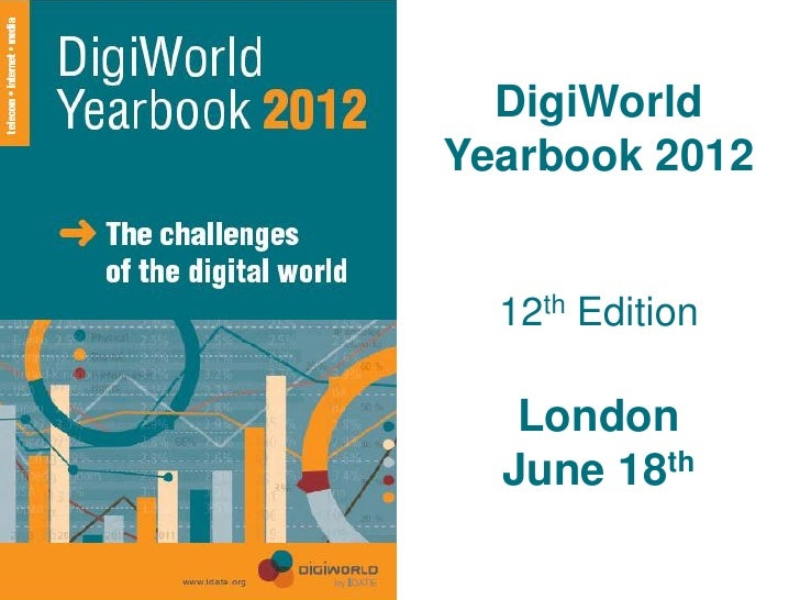 DigiWorld                         Yearbook 2012                           12th Edition                            London  ...