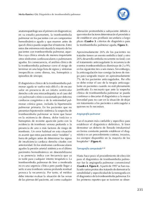 235 Motta-Ramírez GA. Diagnóstico de tromboembolia pulmonar anatomopatólogo sea el primero en diagnosticar, en su estudio ...
