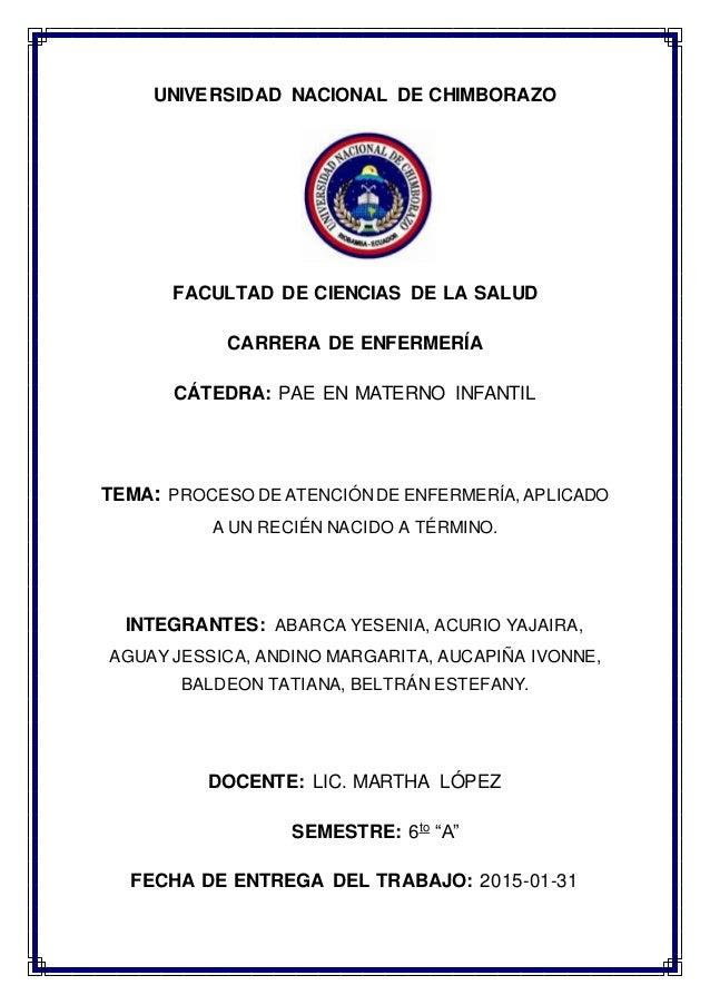 UNIVERSIDAD NACIONAL DE CHIMBORAZO FACULTAD DE CIENCIAS DE LA SALUD CARRERA DE ENFERMERÍA CÁTEDRA: PAE EN MATERNO INFANTIL...
