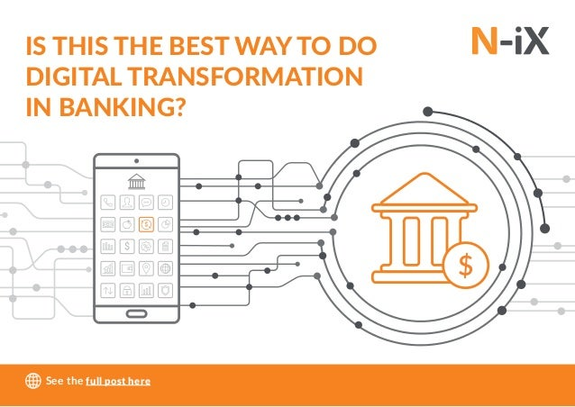IS THIS THE BEST WAY TO DO DIGITAL TRANSFORMATION IN BANKING? See the full post here