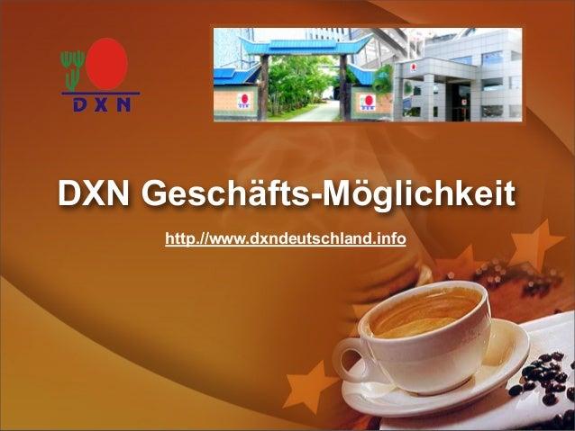 DXN Geschäfts-Möglichkeit http.//www.dxndeutschland.info