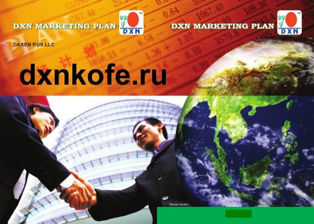 DAXEN RUS LLC www.dxn2u.com Russian Version DAXEN RUS LLC dxnkofe.ru