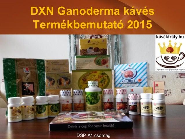 DXN Ganoderma kávés Termékbemutató 2015 kávékirály.hu DSP A1 csomag