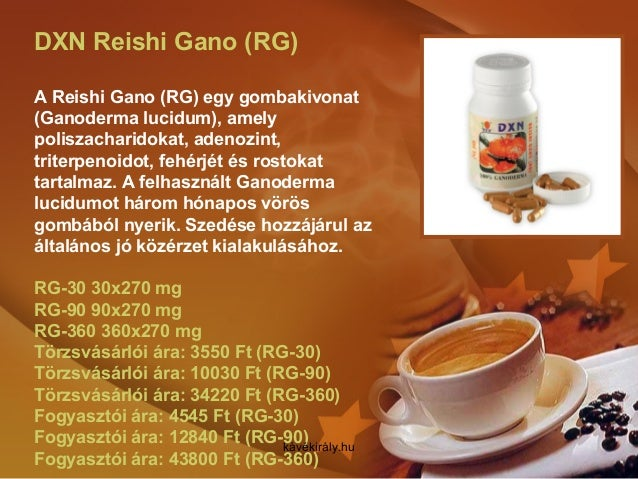 DXN Reishi Gano (RG) A Reishi Gano (RG) egy gombakivonat (Ganoderma lucidum), amely poliszacharidokat, adenozint, triterpe...