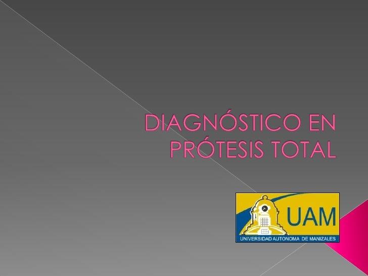 DIAGNÓSTICO EN PRÓTESIS TOTAL<br />