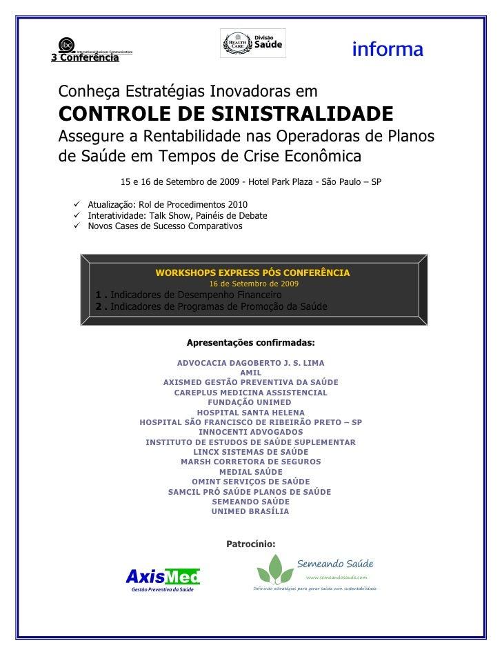 3 Conferência    Conheça Estratégias Inovadoras em  CONTROLE DE SINISTRALIDADE  Assegure a Rentabilidade nas Operadoras de...