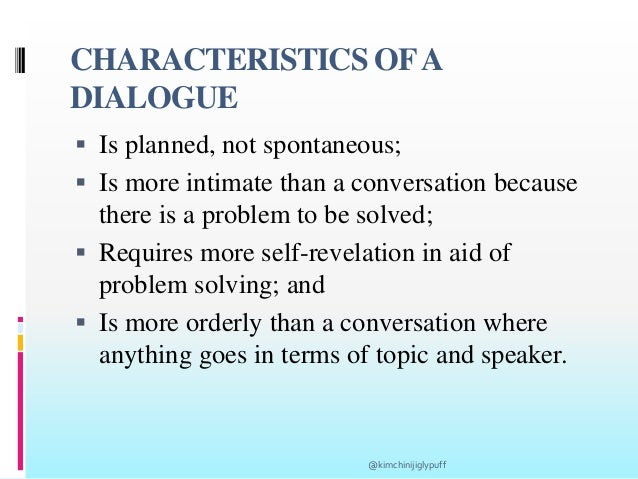 dialogue as empathic conversation The facilitator has a choice about how much theoretical input to provide during a dialogue session to determine what concepts to introduce when, i have drawn a road map of the dialogue process based on bill isaacs' model, which describes conversation in terms of two basic paths — dialogue and discussion.