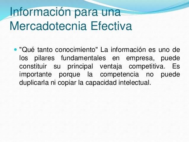 """Información para una Mercadotecnia Efectiva  """"Qué tanto conocimiento"""" La información es uno de los pilares fundamentales ..."""