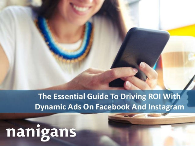 Advertising Automation Software The Essential Guide To Driving ROI With Dynamic Ads On Facebook And Instagram