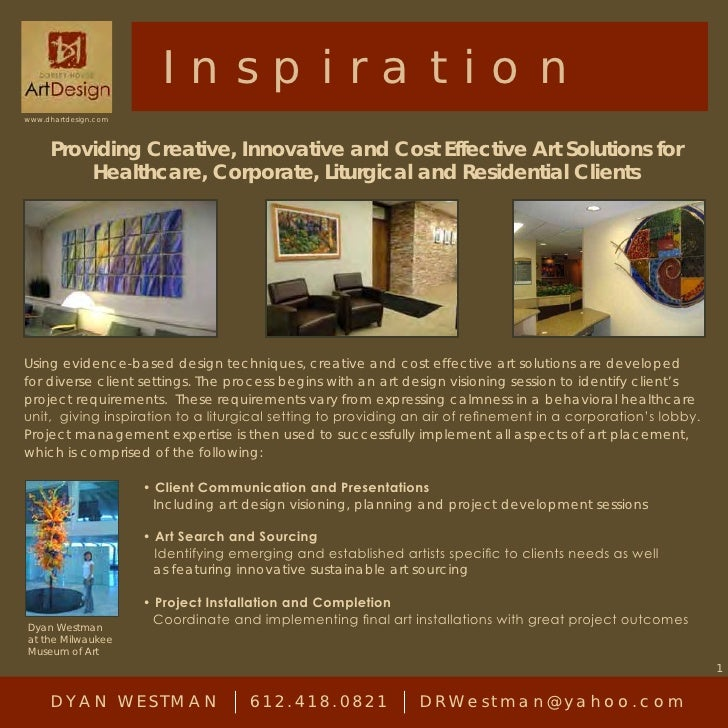 I n s p iration www.dhartdesign.com         Providing Creative, Innovative and Cost Effective Art Solutions for          H...