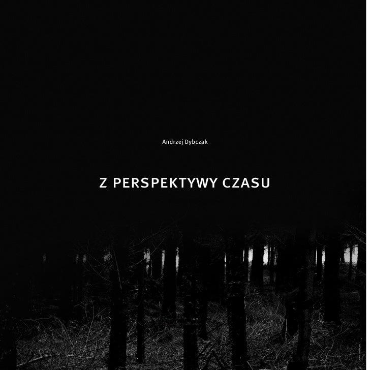 Andrzej Dybczak, Z perspektywy czasu, Bezkres