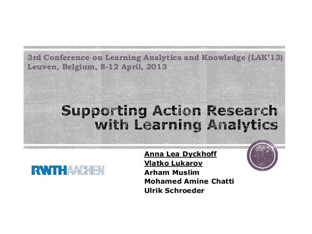 3rd Conference on Learning Analytics and Knowledge (LAK'13)Leuven, Belgium, 8-12 April, 2013                          Anna...