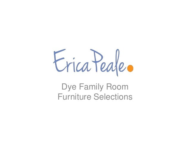 Dye Family Room Furniture Selections