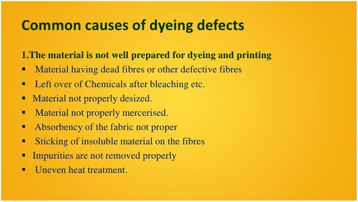 Dyeing, printing & processing defects Slide 3