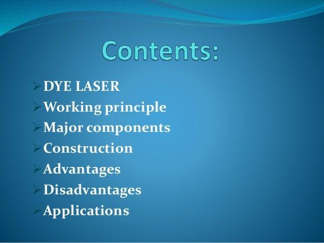 DYE LASER Working principle Major components Construction Advantages Disadvantages Applications