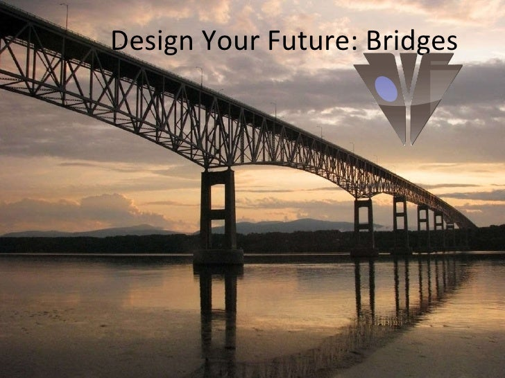 Design Your Future: Bridges